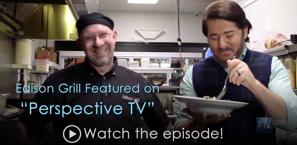 Edison Grill Featured on Perspective TV
